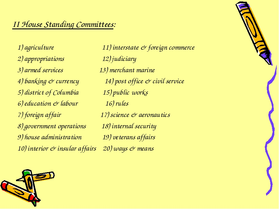 II House Standing Committees: 1) agriculture 11) interstate & foreign commerc...