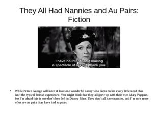 They All Had Nannies and Au Pairs: Fiction While Prince George will have at l
