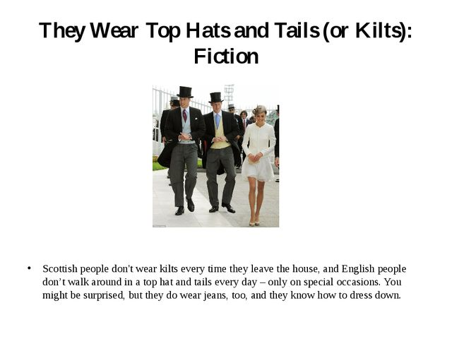 They Wear Top Hats and Tails (or Kilts): Fiction Scottish people don't wear k...
