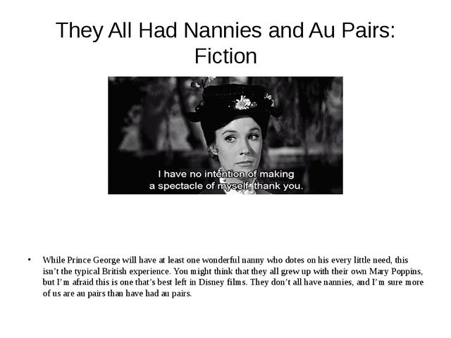 They All Had Nannies and Au Pairs: Fiction While Prince George will have at l...