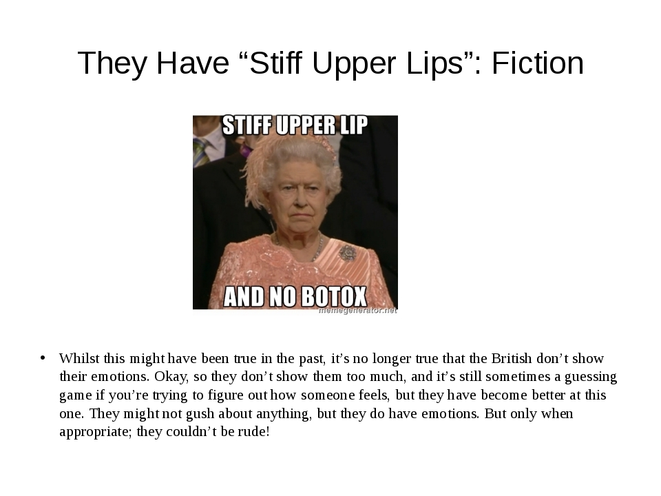 """They Have """"Stiff Upper Lips"""": Fiction Whilst this might have been true in the..."""