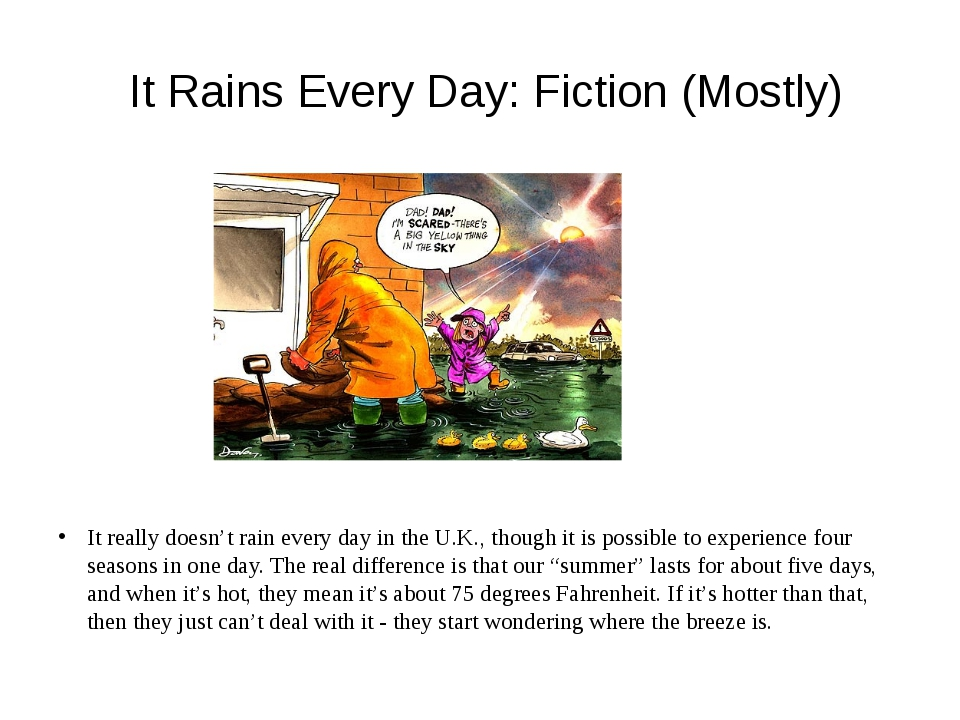 It Rains Every Day: Fiction (Mostly) It really doesn't rain every day in the...