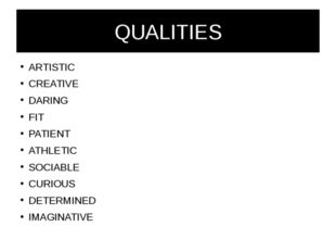 QUALITIES ARTISTIC CREATIVE DARING FIT PATIENT ATHLETIC SOCIABLE CURIOUS DETE