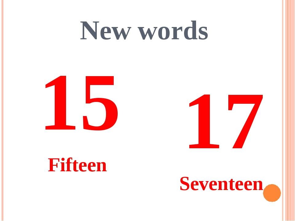 New words 15 Fifteen 17 Seventeen