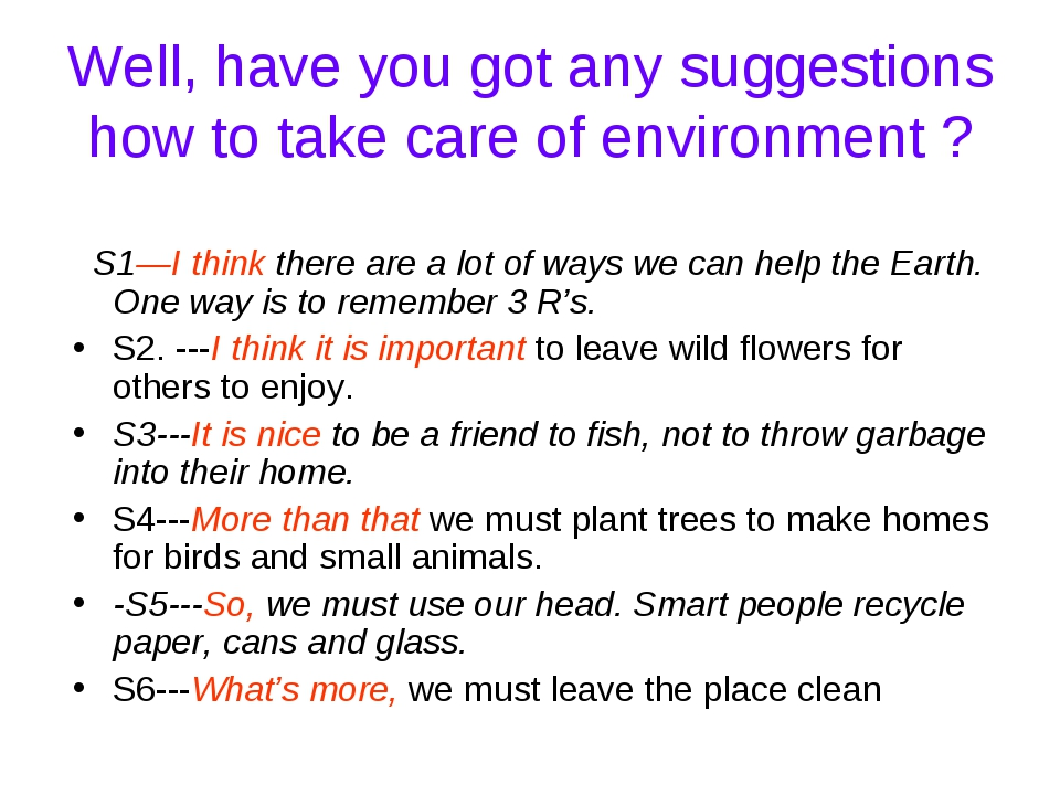 Well, have you got any suggestions how to take care of environment ? S1—I thi...