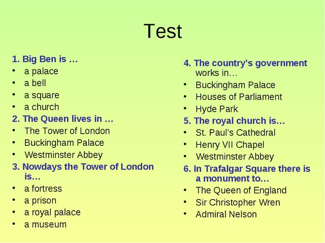 Test 1. Big Ben is … a palace a bell a square a church 2. The Queen lives in...