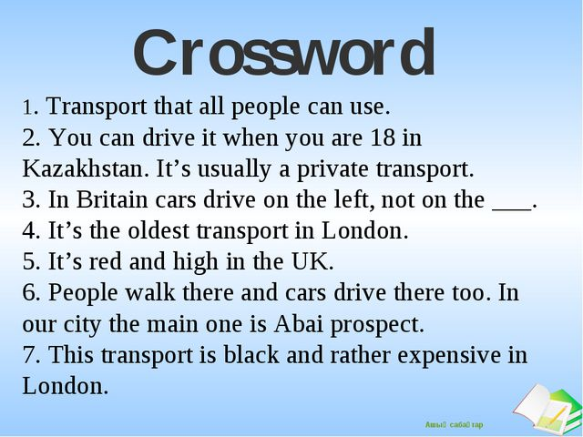Crossword         1. Transport that all people can use. 2. You can drive it w...
