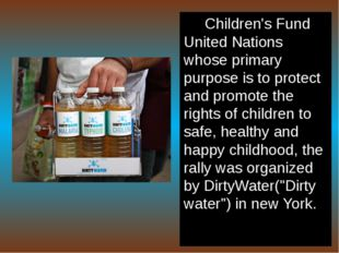 Children's Fund United Nations whose primary purpose is to protect and promot