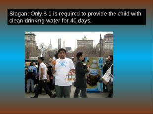 Slogan: Only $ 1 is required to provide the child with clean drinking water f