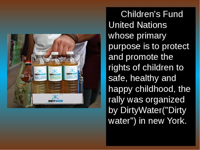 Children's Fund United Nations whose primary purpose is to protect and promot...