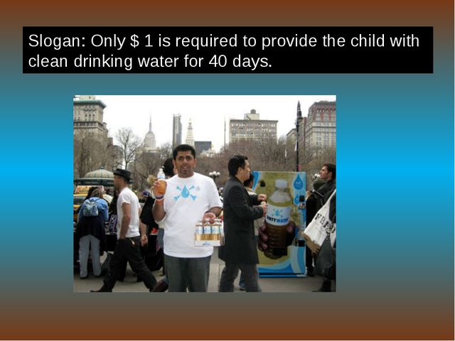Slogan: Only $ 1 is required to provide the child with clean drinking water f...