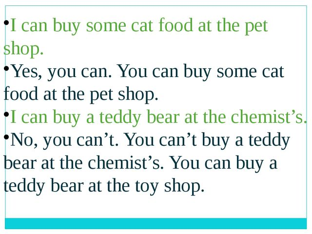 I can buy some cat food at the pet shop. Yes, you can. You can buy some cat f...