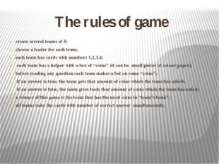The rules of game create several teams of 5; choose a leader for each team; e