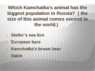 Which Kamchatka's animal has the biggest population in Russia? ( the size of