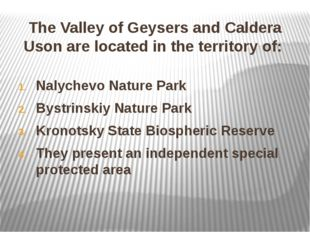 The Valley of Geysers and Caldera Uson are located in the territory of: Nalyc