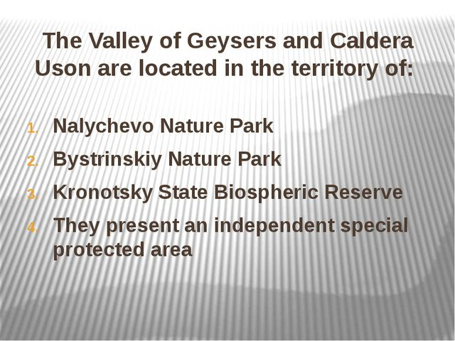 The Valley of Geysers and Caldera Uson are located in the territory of: Nalyc...