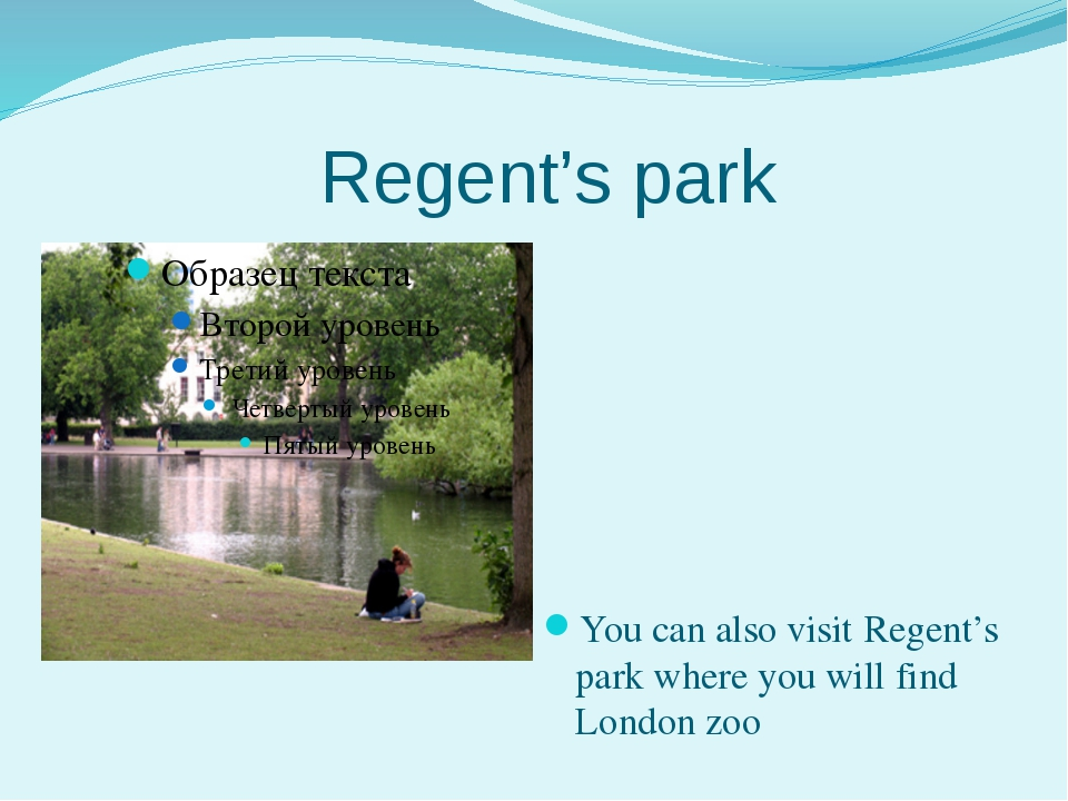 Regent's park You can also visit Regent's park where you will find London zoo