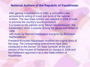 National Anthem of the Republic of Kazakhstan After gaining independence in 1