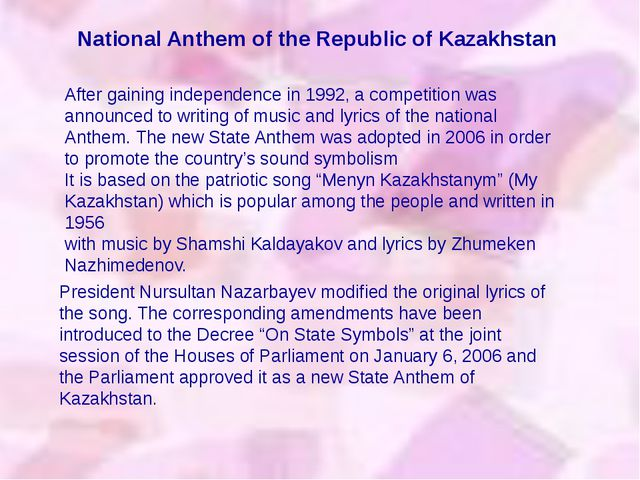 National Anthem of the Republic of Kazakhstan After gaining independence in 1...