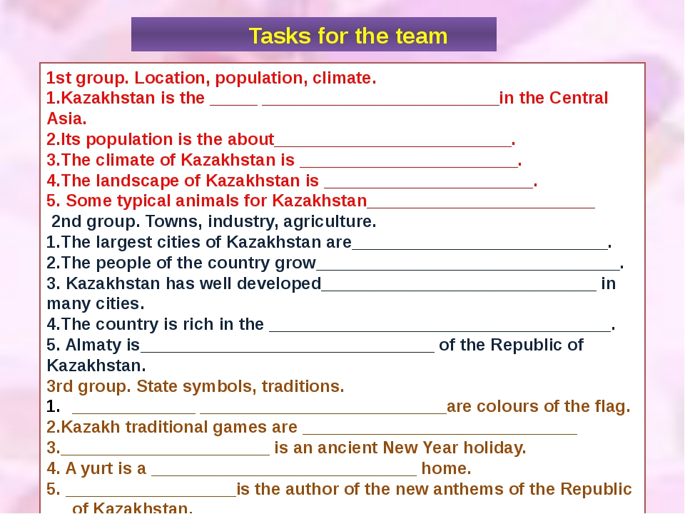Tasks for the team 1st group. Location, population, climate. 1.Kazakhstan is...