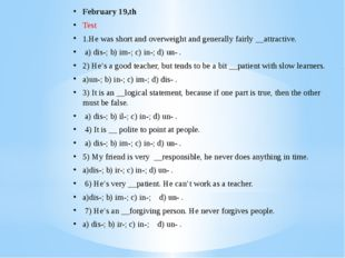 February 19,th Test 1.He was short and overweight and generally fairly __attr
