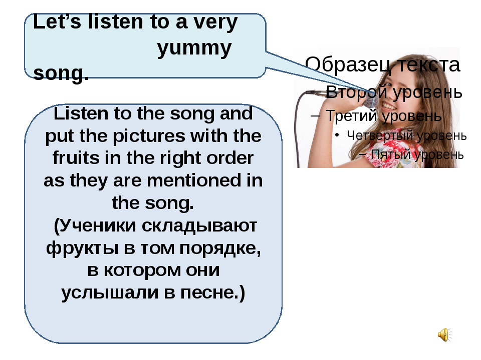 Let's listen to a very yummy song. Listen to the song and put the pictures w...