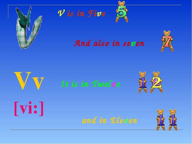 V is in Five  Vv  [vi:]