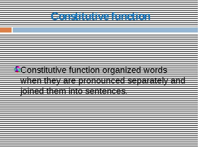 Constitutive function Constitutive function organized words when they are pro...