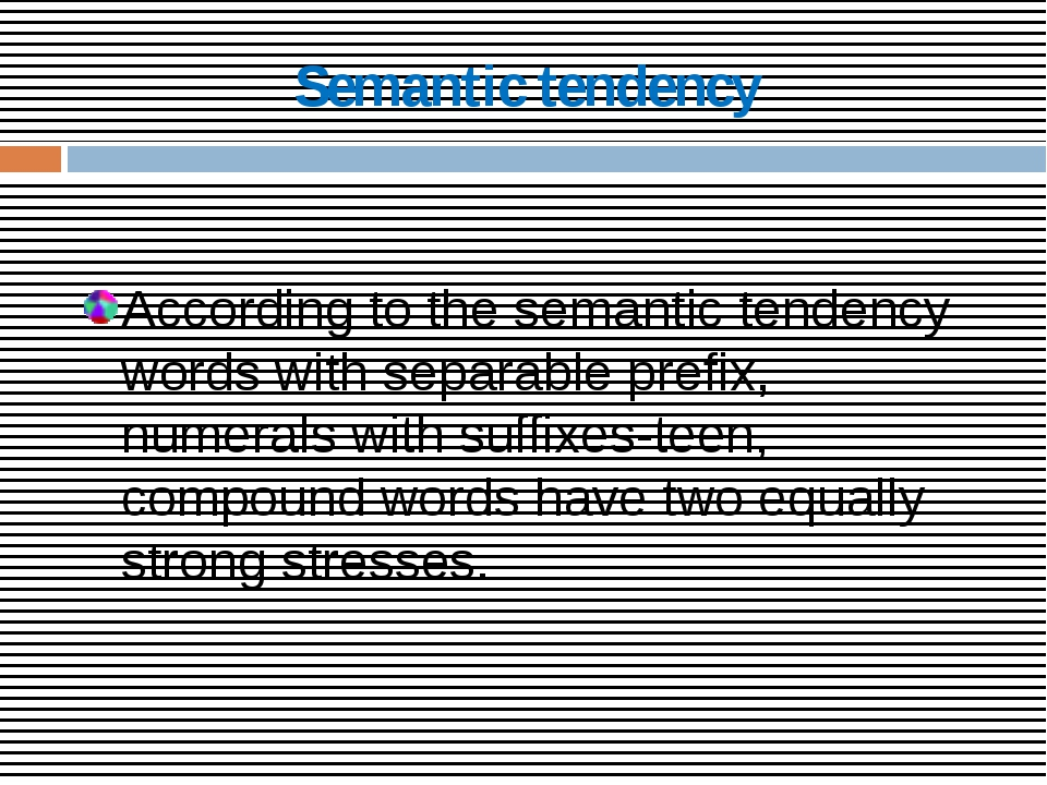 Semantic tendency According to the semantic tendency words with separable pre...