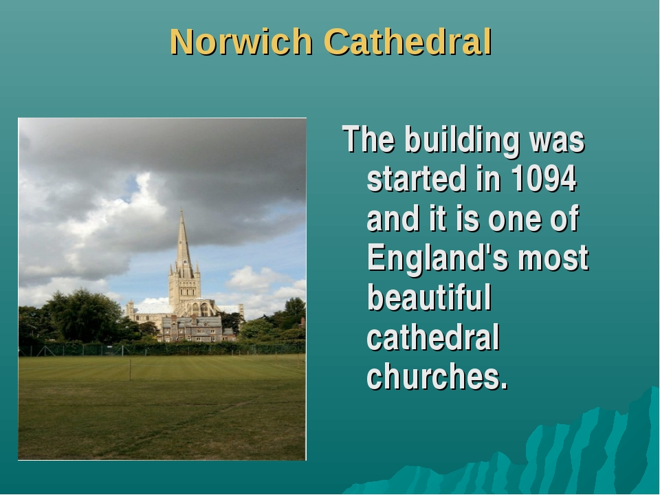 Norwich Cathedral The building was started in 1094 and it is one of England's...