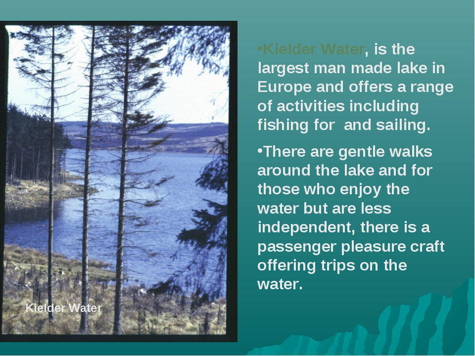 Kielder Water Kielder Water, is the largest man made lake in Europe and offer...