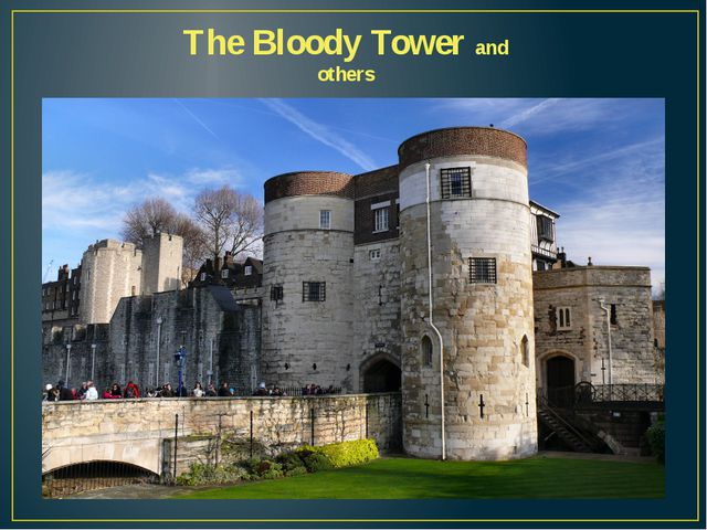 The Bloody Tower and others