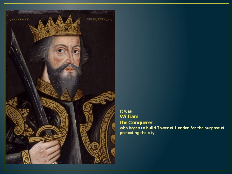 It was William the Conquerer who began to build Tower of London for the purpo...