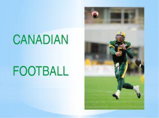 CANADIAN FOOTBALL