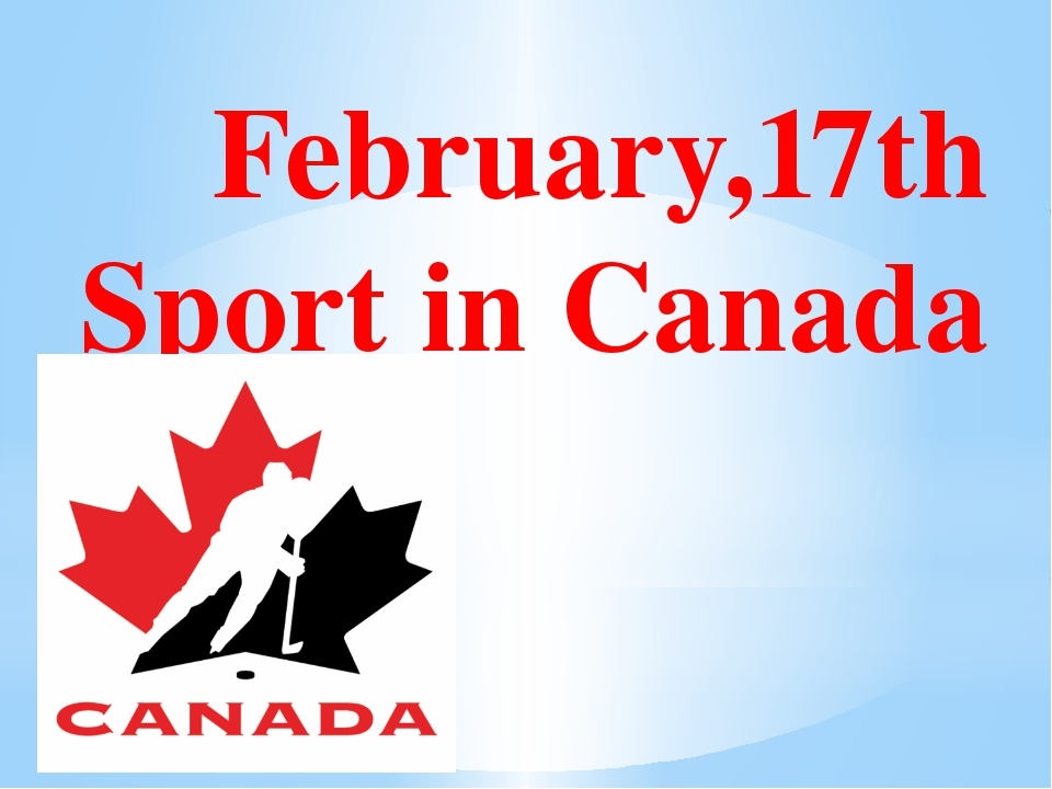 February,17th Sport in Canada