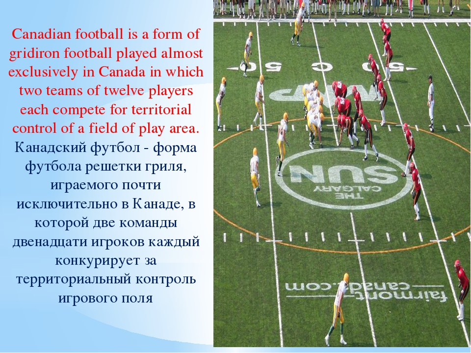 Canadian football is a form of gridiron football played almost exclusively in...