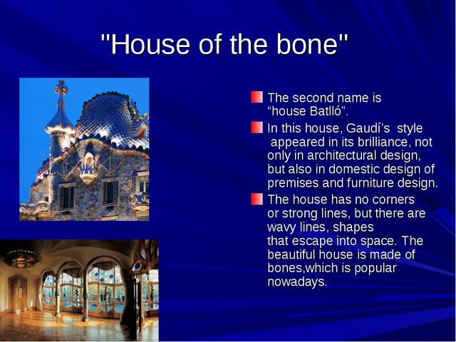 """""""House ofthe bone"""" The second name is """"houseBatlló"""". In this house, Gaudí's..."""