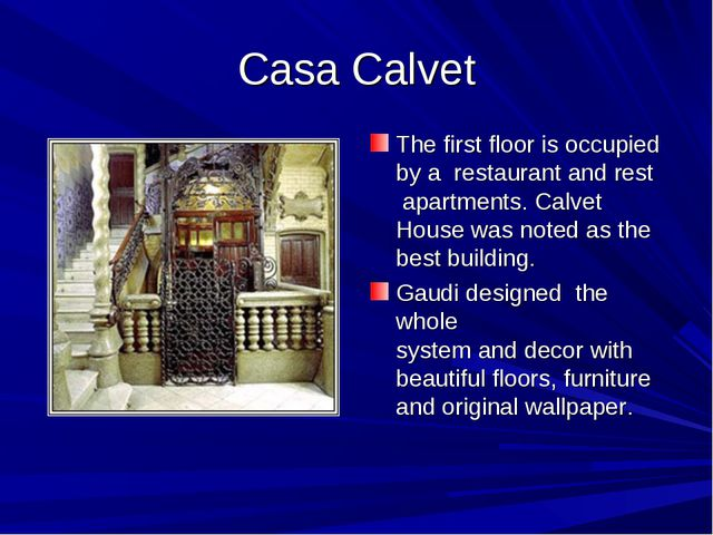 CasaCalvet The first floorisoccupied by a restaurant and rest apartments....