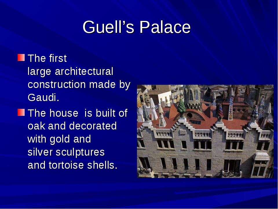Guell's Palace The first large architectural construction made by Gaudi. The...