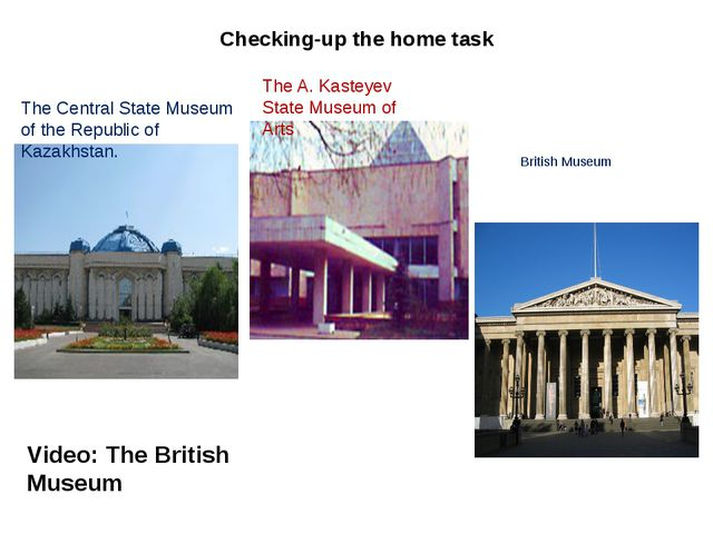 Checking-up the home task British Museum The Central State Museum of the Repu...