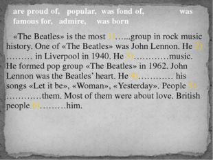 «The Beatles» is the most 1)…...group in rock music history. One of «The Bea