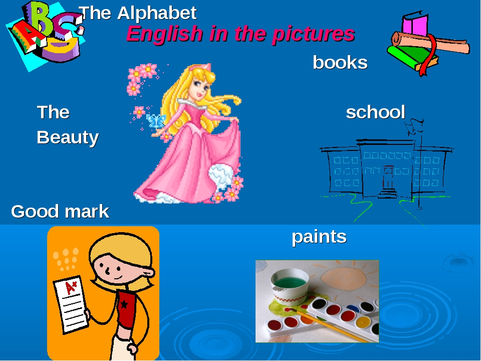 English in the pictures The Alphabet books The school Beauty Good mark paints