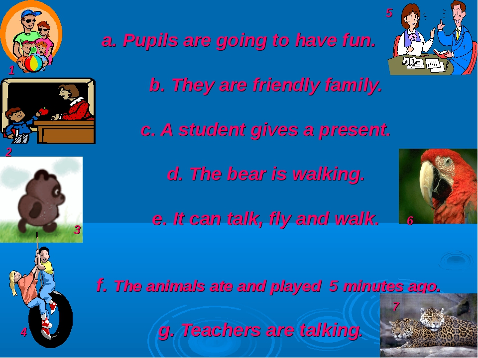 a. Pupils are going to have fun. b. They are friendly family. c. A student gi...