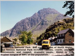Snowdonia National Park 840 square miles of North Wales, this famous National