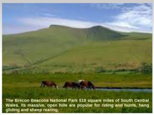 The Brecon Beacons National Park 519 square miles of South Central Wales. It