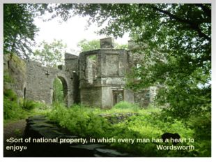 «Sort of national property, in which every man has a heart to enjoy» Wordsworth