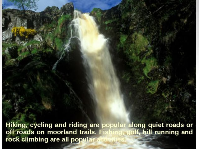 Hiking, cycling and riding are popular along quiet roads or off roads on moor...
