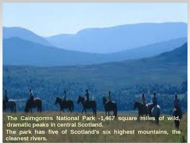 The Cairngorms National Park -1,467 square miles of wild, dramatic peaks in c...