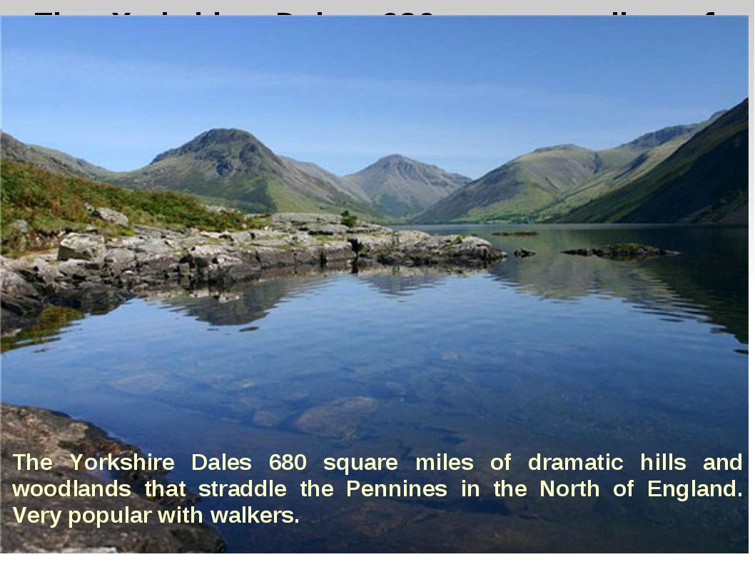 The Yorkshire Dales 680 square miles of dramatic hills and woodlands that str...