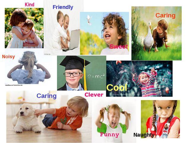 Caring Noisy Friendly Kind Funny Naughty Sweet Caring Cool Clever